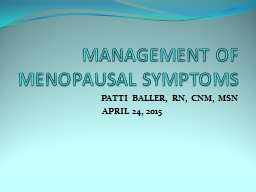 MANAGEMENT OF MENOPAUSAL SYMPTOMS