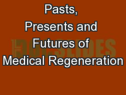 Pasts, Presents and Futures of Medical Regeneration