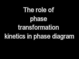 The role of phase transformation kinetics in phase diagram