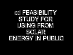 cd FEASIBILITY STUDY FOR USING FROM SOLAR ENERGY IN PUBLIC