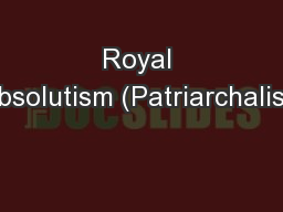 Royal Absolutism (Patriarchalism