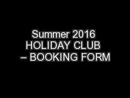 Summer 2016 HOLIDAY CLUB – BOOKING FORM