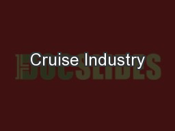 Cruise Industry PowerPoint PPT Presentation