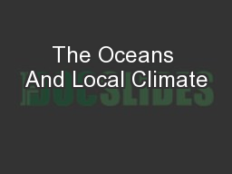 The Oceans And Local Climate