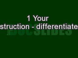 1 Your instruction - differentiated.