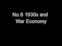 No.8 1930s and War Economy
