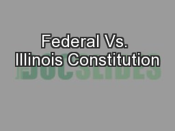 Federal Vs. Illinois Constitution
