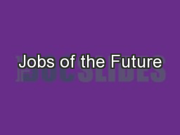Jobs of the Future PowerPoint PPT Presentation