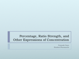 Percentage, Ratio Strength, and Other Expressions of Concen