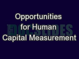Opportunities for Human Capital Measurement PowerPoint PPT Presentation