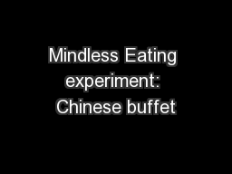 Mindless Eating experiment: Chinese buffet