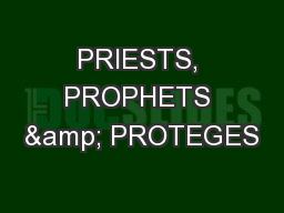 PRIESTS, PROPHETS & PROTEGES PowerPoint PPT Presentation