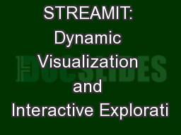 STREAMIT: Dynamic Visualization and Interactive Explorati