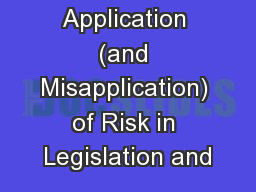 Application (and Misapplication) of Risk in Legislation and PowerPoint PPT Presentation