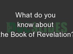 What do you know about the Book of Revelation?
