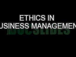 ETHICS IN BUSINESS MANAGEMENT