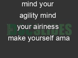 mind your agility mind your airiness make yourself ama