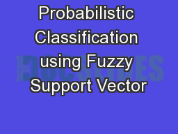 Probabilistic Classification using Fuzzy Support Vector