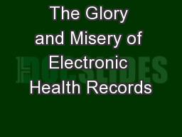The Glory and Misery of Electronic Health Records