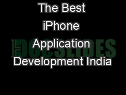 The Best iPhone Application Development India PowerPoint PPT Presentation
