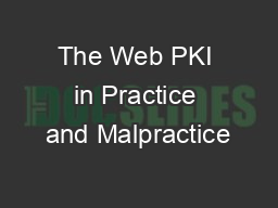 The Web PKI in Practice and Malpractice PowerPoint PPT Presentation