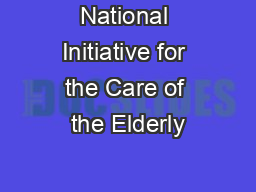 National Initiative for the Care of the Elderly PowerPoint PPT Presentation