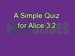 A Simple Quiz for Alice 3.2: PowerPoint PPT Presentation