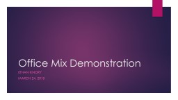 Office Mix Demonstration PowerPoint PPT Presentation