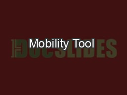 Mobility Tool+