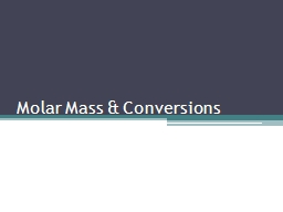 Molar Mass & Conversions PowerPoint PPT Presentation