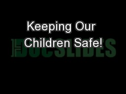 Keeping Our Children Safe!