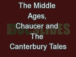The Middle Ages, Chaucer and The Canterbury Tales
