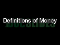 Definitions of Money PowerPoint PPT Presentation