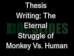 Thesis Writing: The Eternal Struggle of Monkey Vs. Human