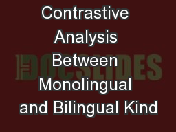 Contrastive Analysis Between Monolingual and Bilingual Kind