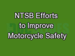 NTSB Efforts to Improve Motorcycle Safety