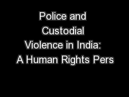 Police and Custodial Violence in India: A Human Rights Pers