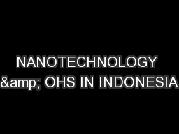 NANOTECHNOLOGY & OHS IN INDONESIA PowerPoint PPT Presentation