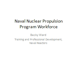 Naval Nuclear Propulsion Program Workforce PowerPoint PPT Presentation