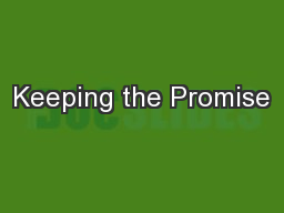Keeping the Promise PowerPoint PPT Presentation