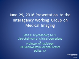 June 29, 2016 Presentation to the Interagency Working Group