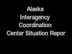 Alaska Interagency Coordination Center Situation Repor