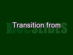 Transition from PowerPoint PPT Presentation