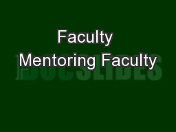 Faculty Mentoring Faculty PowerPoint PPT Presentation