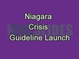 Niagara Crisis Guideline Launch PowerPoint PPT Presentation