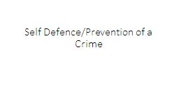Self Defence/Prevention of a Crime