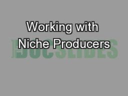 Working with Niche Producers