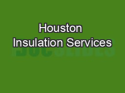 Houston Insulation Services PDF document - DocSlides