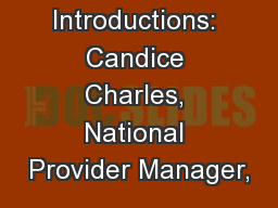 Introductions: Candice Charles, National Provider Manager,
