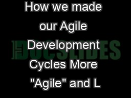 How we made our Agile Development Cycles More
